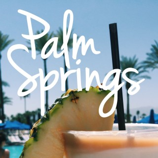 Palm Springs: Girls Weekend| Photo Diary pt. 1