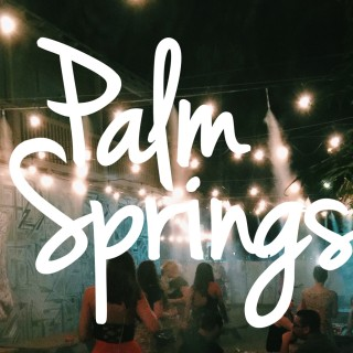 Palm Springs: Girls Weekend| Photo Diary pt. 2